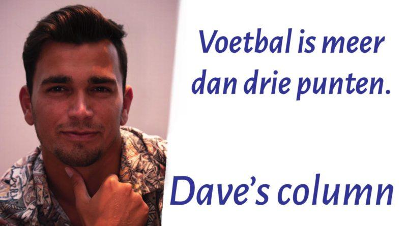 Dave's column: Voetbal is meer dan drie punten